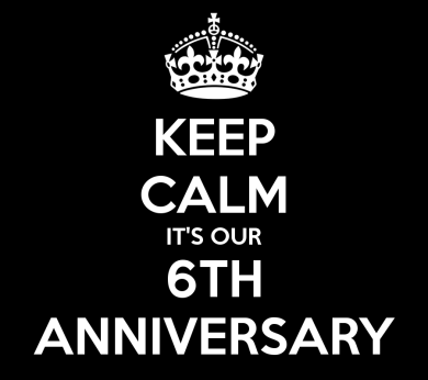 keep-calm-its-our-6th-anniversary-1